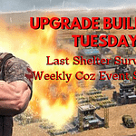 Upgrade building weekly coz event Last Shelter